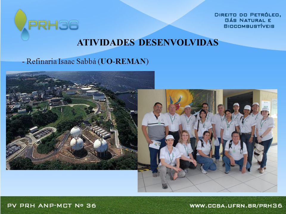 - Refinaria Isaac Sabbá (UO-REMAN) ATIVIDADES DESENVOLVIDAS