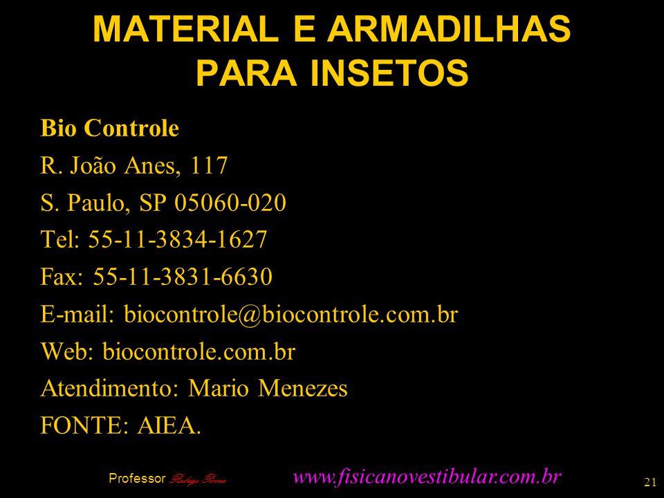 21 MATERIAL E ARMADILHAS PARA INSETOS Bio Controle R. João Anes, 117 S. Paulo, SP 05060-020 Tel: 55-11-3834-1627 Fax: 55-11-3831-6630 E-mail: biocontr