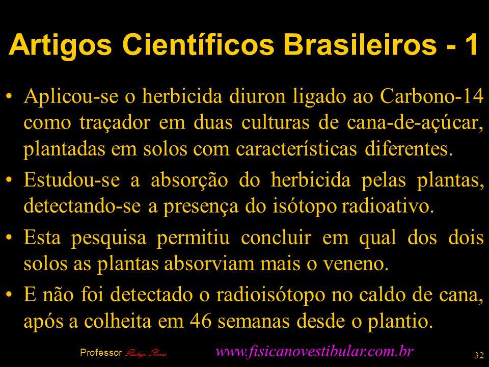 32 Artigos Científicos Brasileiros - 1 Aplicou-se o herbicida diuron ligado ao Carbono-14 como traçador em duas culturas de cana-de-açúcar, plantadas