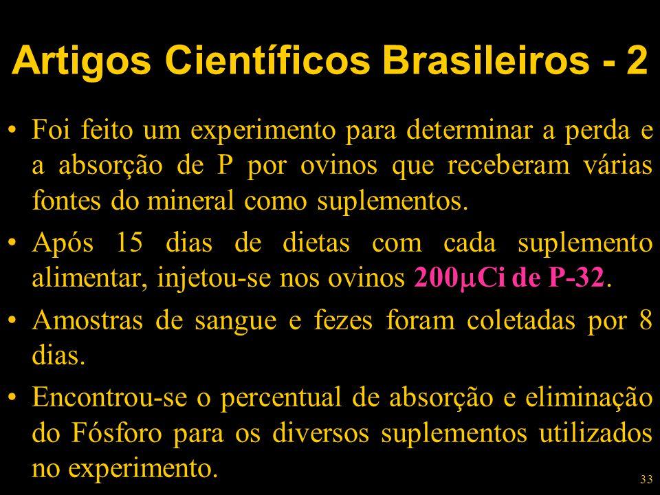 33 Foi feito um experimento para determinar a perda e a absorção de P por ovinos que receberam várias fontes do mineral como suplementos. Após 15 dias