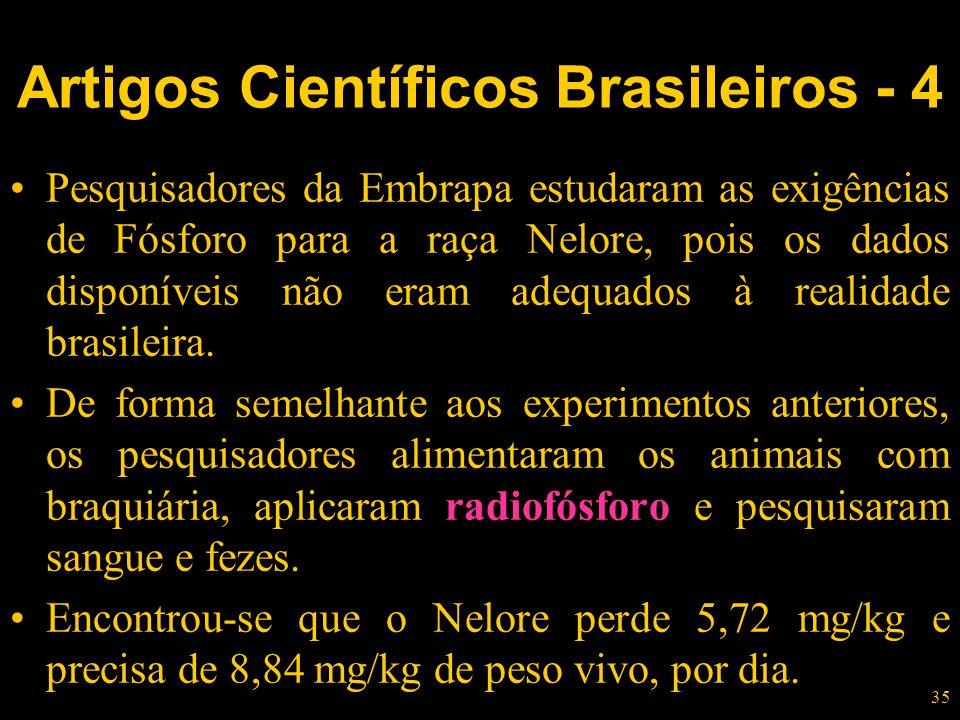 35 Pesquisadores da Embrapa estudaram as exigências de Fósforo para a raça Nelore, pois os dados disponíveis não eram adequados à realidade brasileira