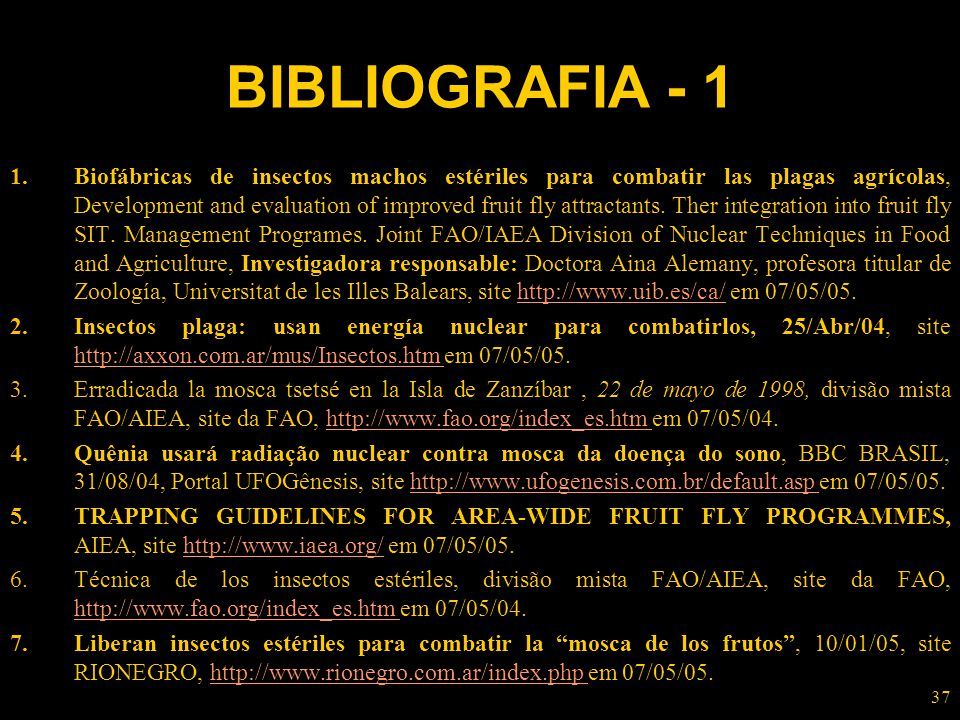 37 BIBLIOGRAFIA - 1 1.Biofábricas de insectos machos estériles para combatir las plagas agrícolas, Development and evaluation of improved fruit fly at