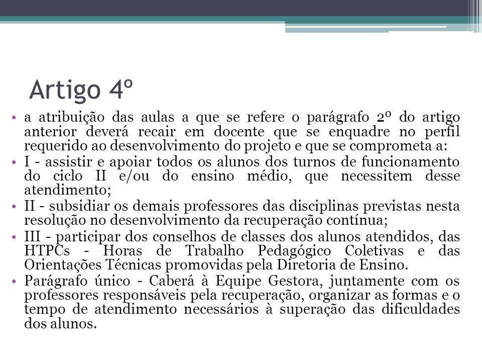 Artigo 4º a atribuição das aulas a que se refere o parágrafo 2º do artigo anterior deverá recair em docente que se enquadre no perfil requerido ao des