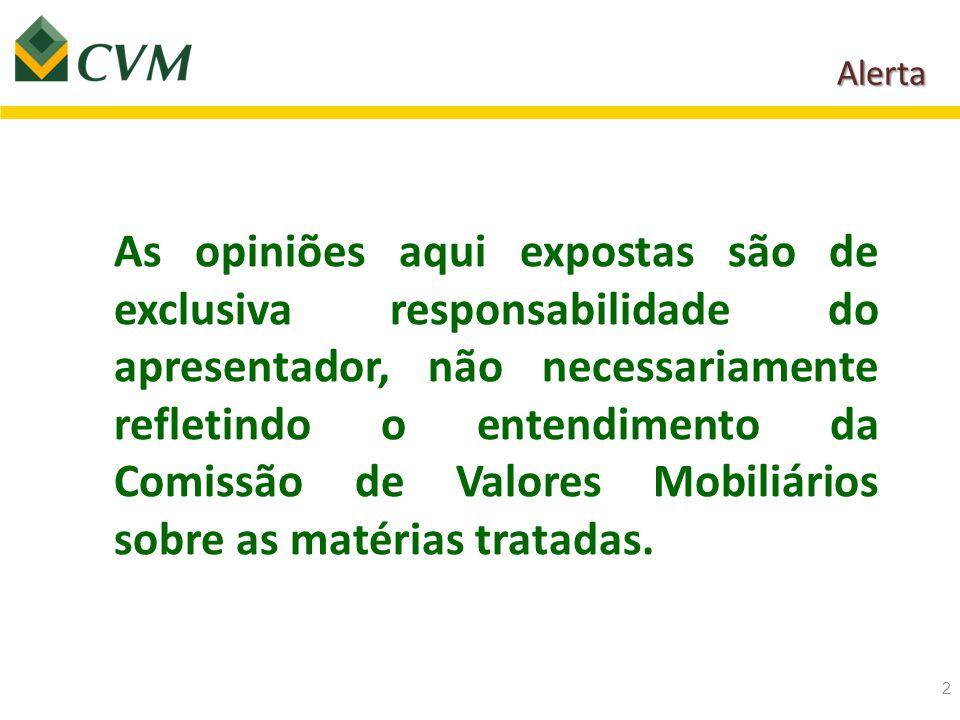 Características gerais Características gerais 3 Um fundo de investimento é uma comunhão de recursos, constituído sob a forma de condomínio (aberto ou fechado), destinado à aplicação em ativos financeiros, nos termos da ICVM 409.