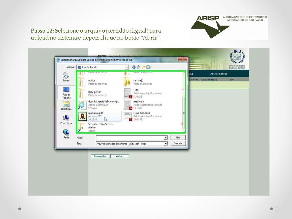 Passo 12: Selecione o arquivo (certidão digital) para upload no sistema e depois clique no botão Abrir .
