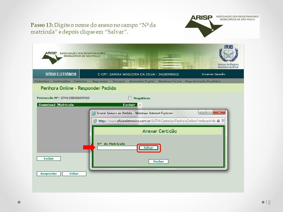 Passo 13: Digite o nome do anexo no campo Nº da matrícula e depois clique em Salvar . 12