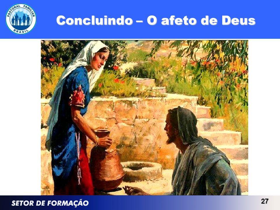 Concluindo – O afeto de Deus 27
