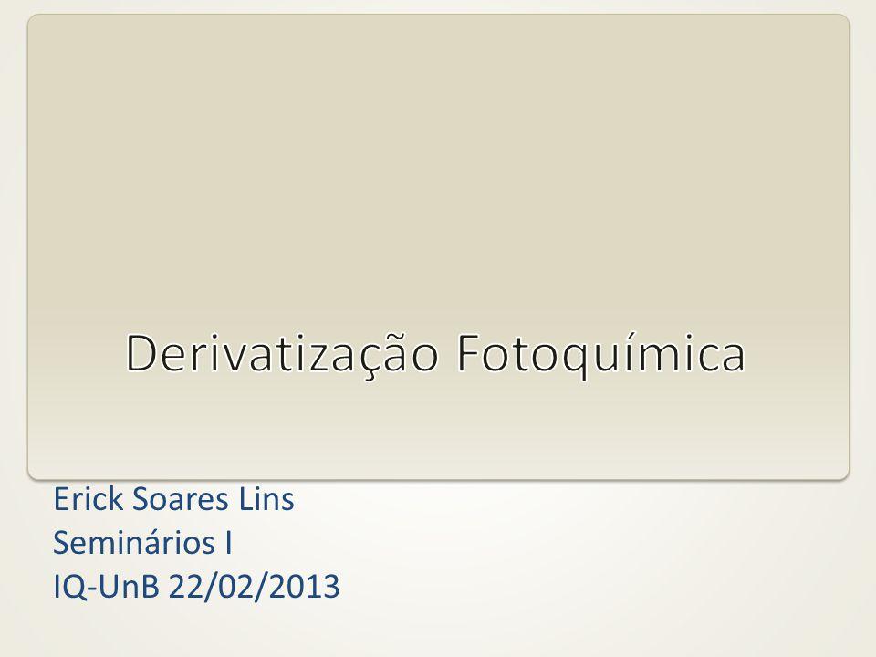 Erick Soares Lins Seminários I IQ-UnB 22/02/2013