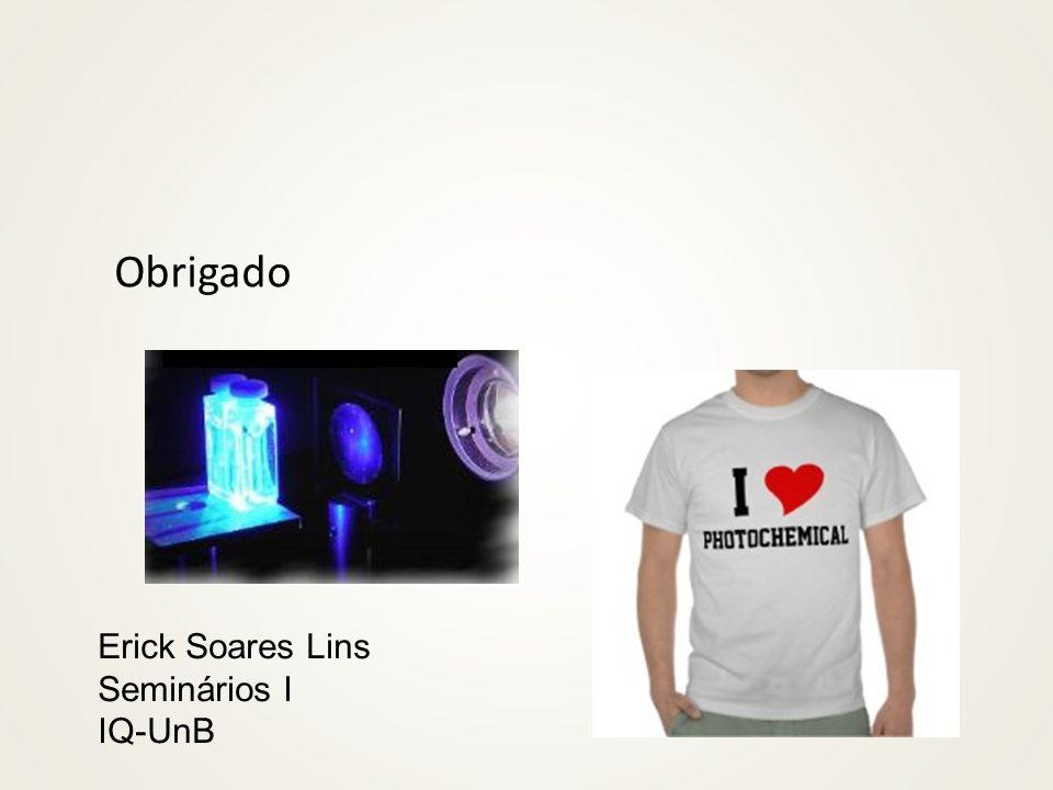 Obrigado Erick Soares Lins Seminários I IQ-UnB
