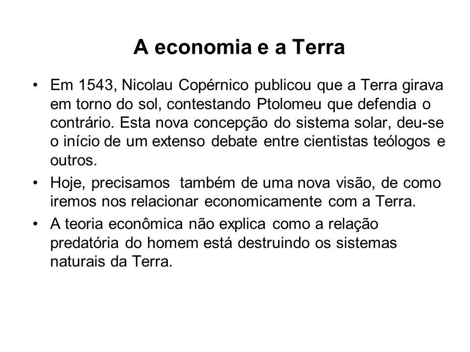 A economia e a Terra Em 1543, Nicolau Copérnico publicou que a Terra girava em torno do sol, contestando Ptolomeu que defendia o contrário. Esta nova