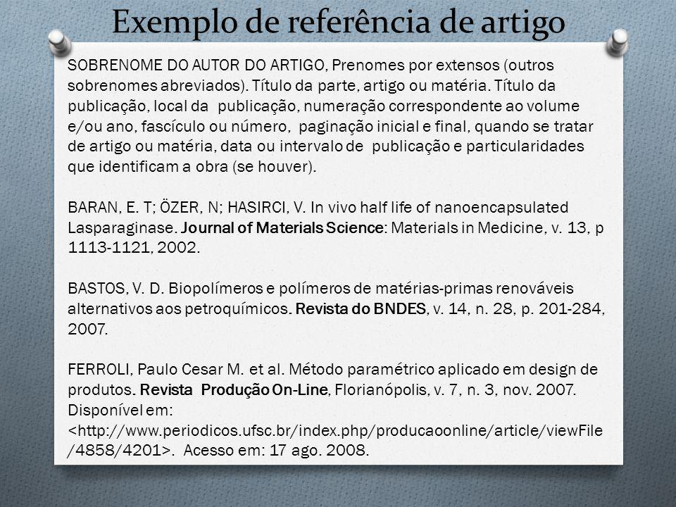 Exemplo de referência de artigo SOBRENOME DO AUTOR DO ARTIGO, Prenomes por extensos (outros sobrenomes abreviados). Título da parte, artigo ou matéria