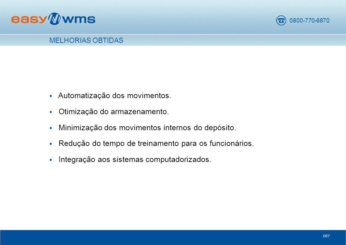0800-770-6870 107  Automatização dos movimentos. Otimização do armazenamento.
