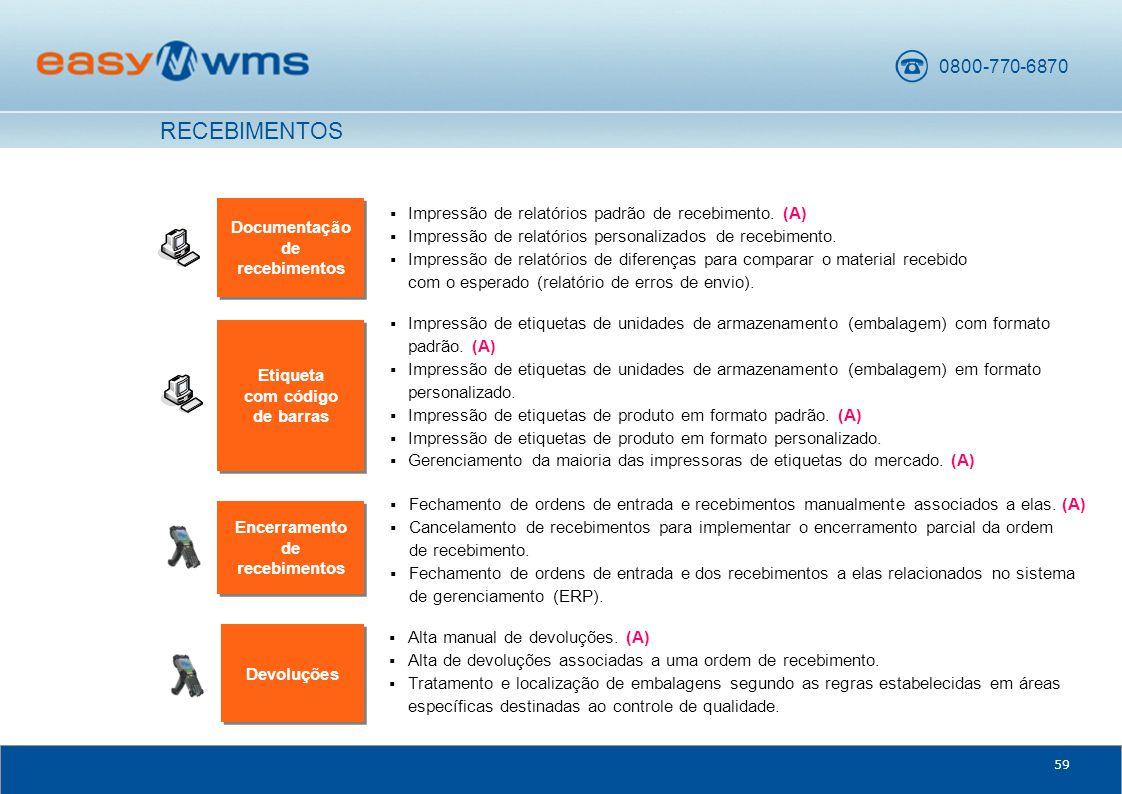 0800-770-6870 59 Documentação de recebimentos  Impressão de relatórios padrão de recebimento.