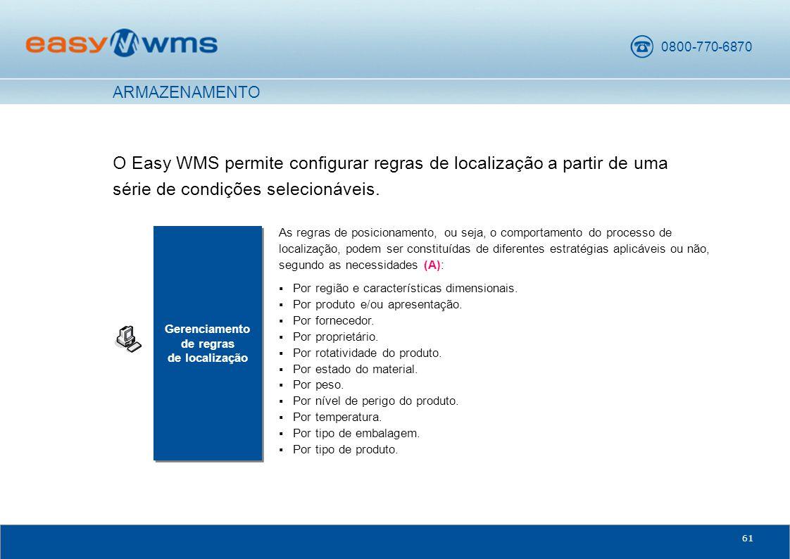 0800-770-6870 61 O Easy WMS permite configurar regras de localização a partir de uma série de condições selecionáveis.