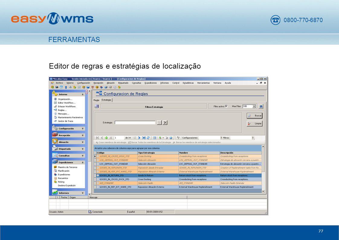 0800-770-6870 77 Editor de regras e estratégias de localização FERRAMENTAS
