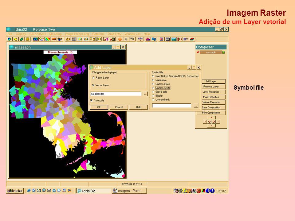 Obtenção da Imagem Raster Propriedades Layer properties Features properties Palette file View Metadata