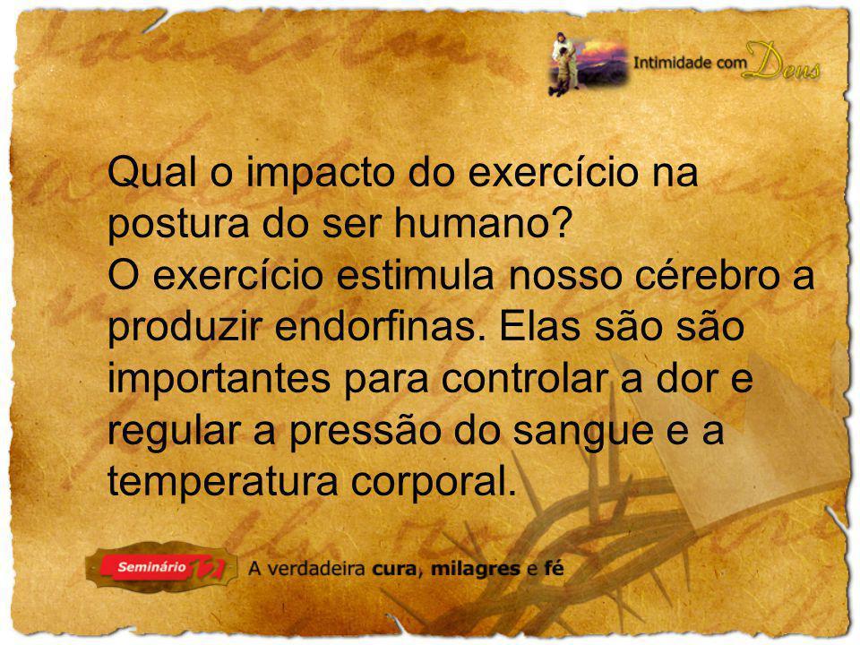 Qual o impacto do exercício na postura do ser humano.