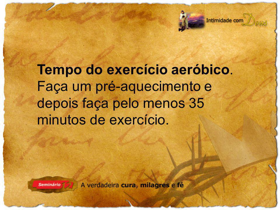 Tempo do exercício aeróbico.