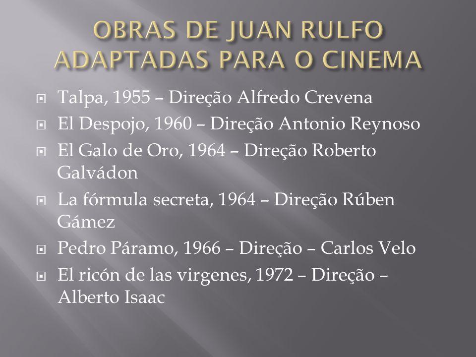  Talpa, 1955 – Direção Alfredo Crevena  El Despojo, 1960 – Direção Antonio Reynoso  El Galo de Oro, 1964 – Direção Roberto Galvádon  La fórmula se