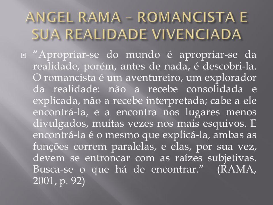 """ """"Apropriar-se do mundo é apropriar-se da realidade, porém, antes de nada, é descobri-la. O romancista é um aventureiro, um explorador da realidade:"""