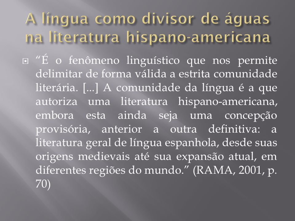  É o fenômeno linguístico que nos permite delimitar de forma válida a estrita comunidade literária.