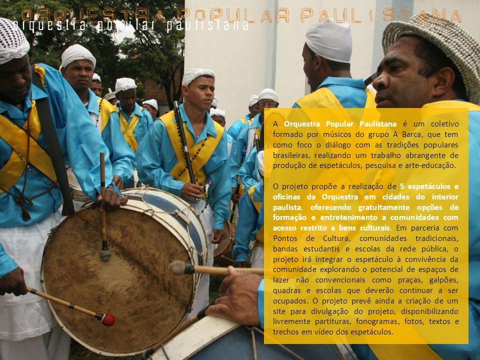 A Orquestra Popular Paulistana é um coletivo formado por músicos do grupo A Barca, que tem como foco o diálogo com as tradições populares brasileiras,
