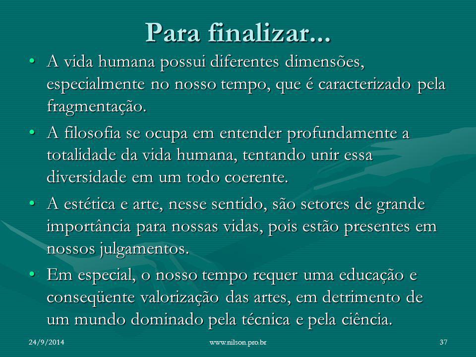 Para finalizar... A vida humana possui diferentes dimensões, especialmente no nosso tempo, que é caracterizado pela fragmentação.A vida humana possui