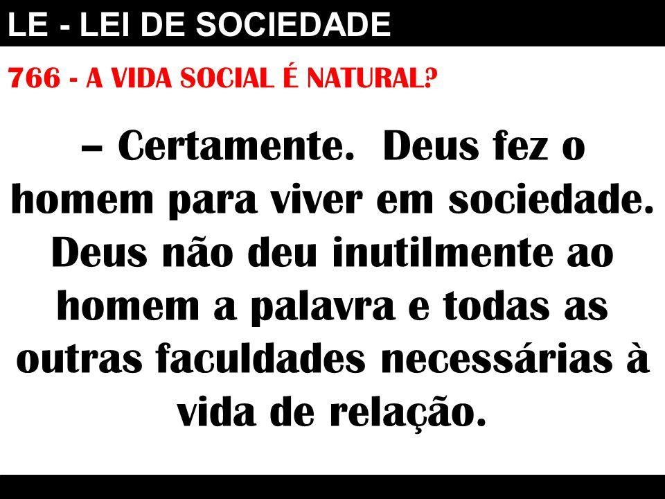 LE - LEI DE SOCIEDADE 766 - A VIDA SOCIAL É NATURAL.