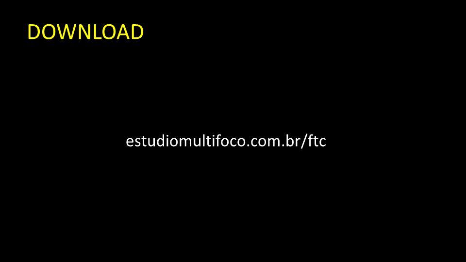 DOWNLOAD estudiomultifoco.com.br/ftc