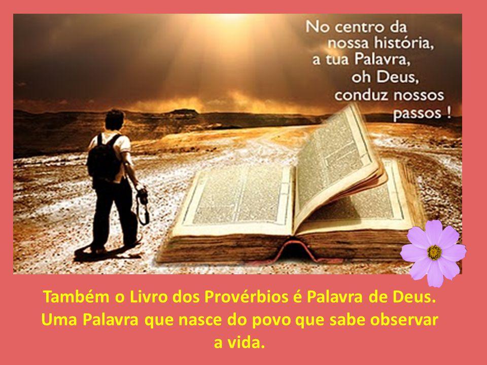 Também o Livro dos Provérbios é Palavra de Deus.