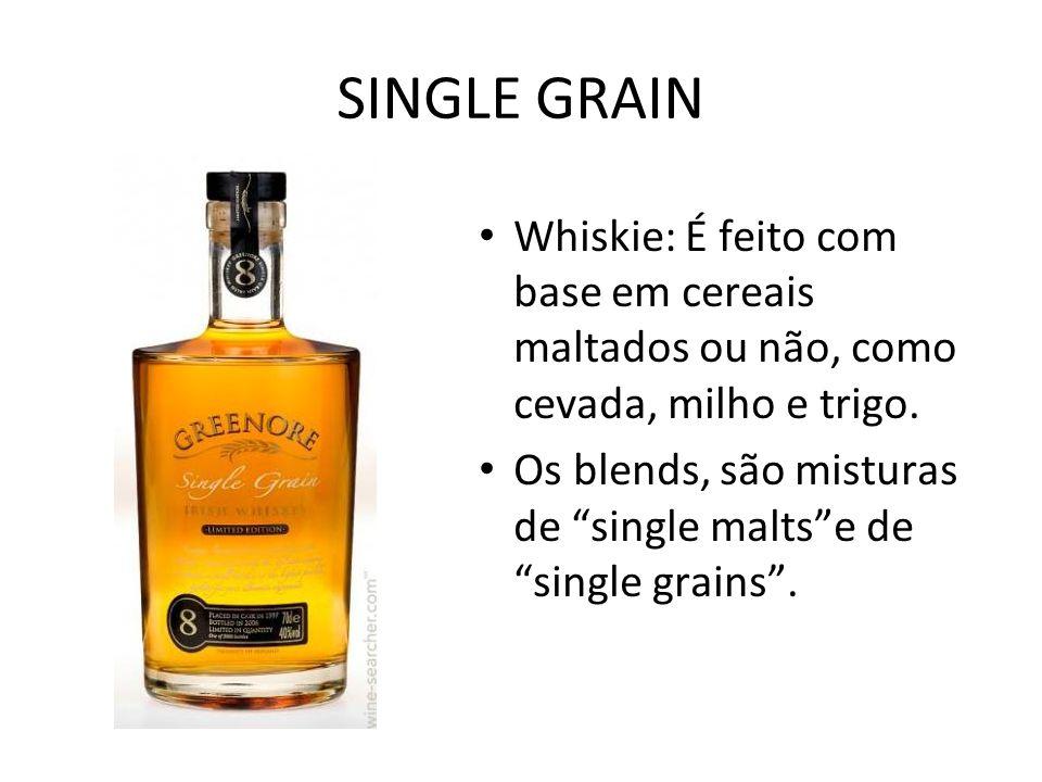"""SINGLE GRAIN Whiskie: É feito com base em cereais maltados ou não, como cevada, milho e trigo. Os blends, são misturas de """"single malts""""e de """"single g"""