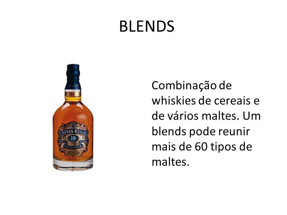 BLENDS Combinação de whiskies de cereais e de vários maltes. Um blends pode reunir mais de 60 tipos de maltes.