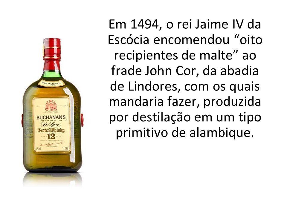 """Em 1494, o rei Jaime IV da Escócia encomendou """"oito recipientes de malte"""" ao frade John Cor, da abadia de Lindores, com os quais mandaria fazer, produ"""