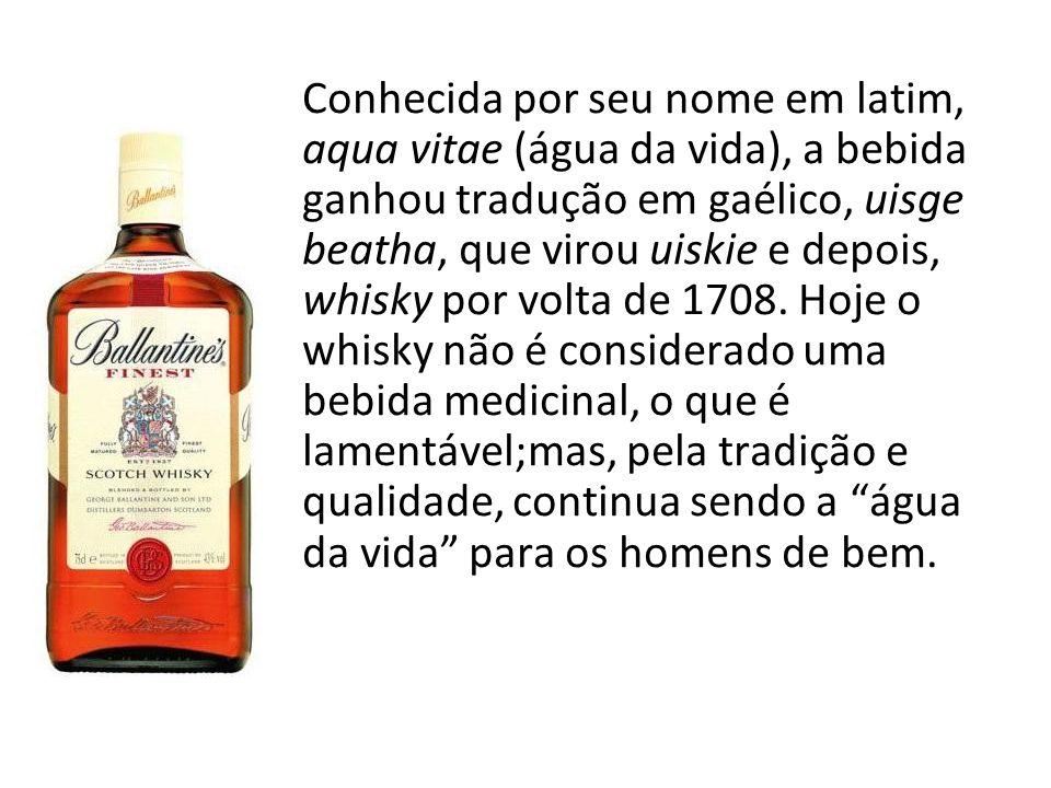 Conhecida por seu nome em latim, aqua vitae (água da vida), a bebida ganhou tradução em gaélico, uisge beatha, que virou uiskie e depois, whisky por v