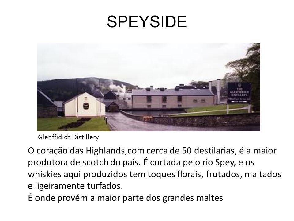 SPEYSIDE O coração das Highlands,com cerca de 50 destilarias, é a maior produtora de scotch do país. É cortada pelo rio Spey, e os whiskies aqui produ