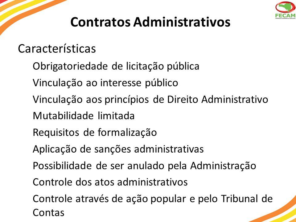 Contratos Administrativos Características Obrigatoriedade de licitação pública Vinculação ao interesse público Vinculação aos princípios de Direito Ad