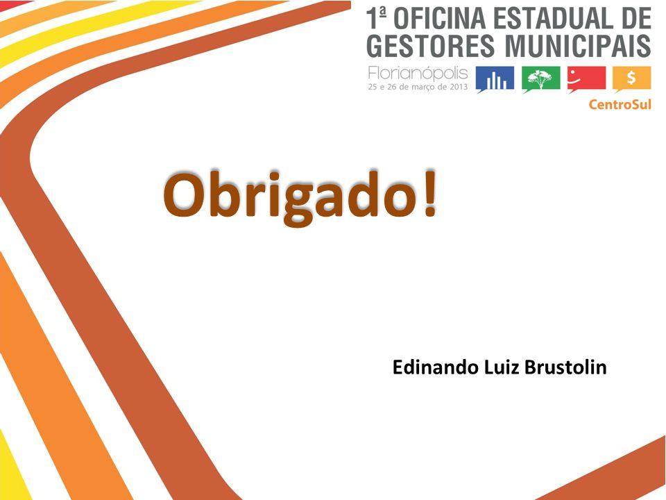 Obrigado! Edinando Luiz Brustolin