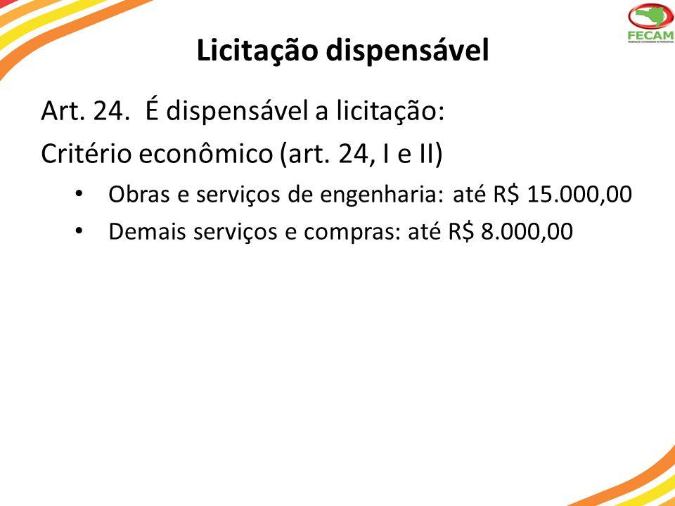 Licitação dispensável Critério emergencial – art.