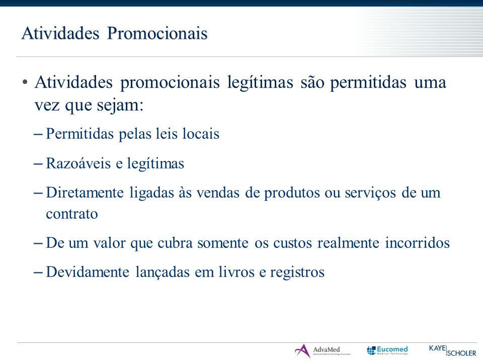 Atividades Promocionais Atividades promocionais legítimas são permitidas uma vez que sejam: – Permitidas pelas leis locais – Razoáveis e legítimas – D