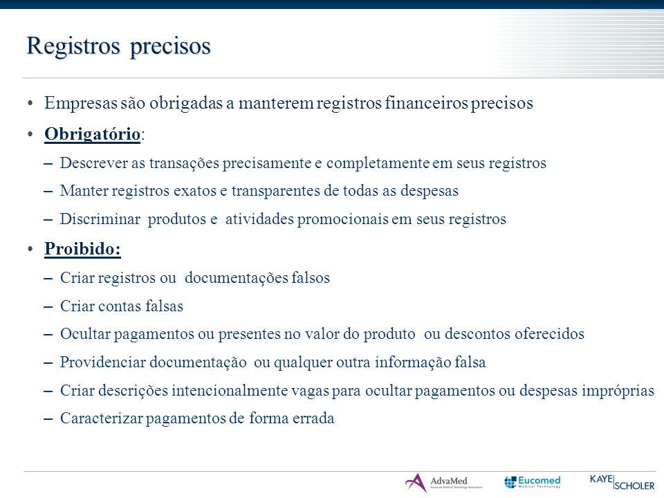 Registros precisos Empresas são obrigadas a manterem registros financeiros precisos Obrigatório: – Descrever as transações precisamente e completament
