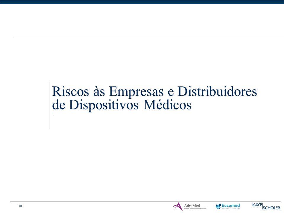 18 Riscos às Empresas e Distribuidores de Dispositivos Médicos
