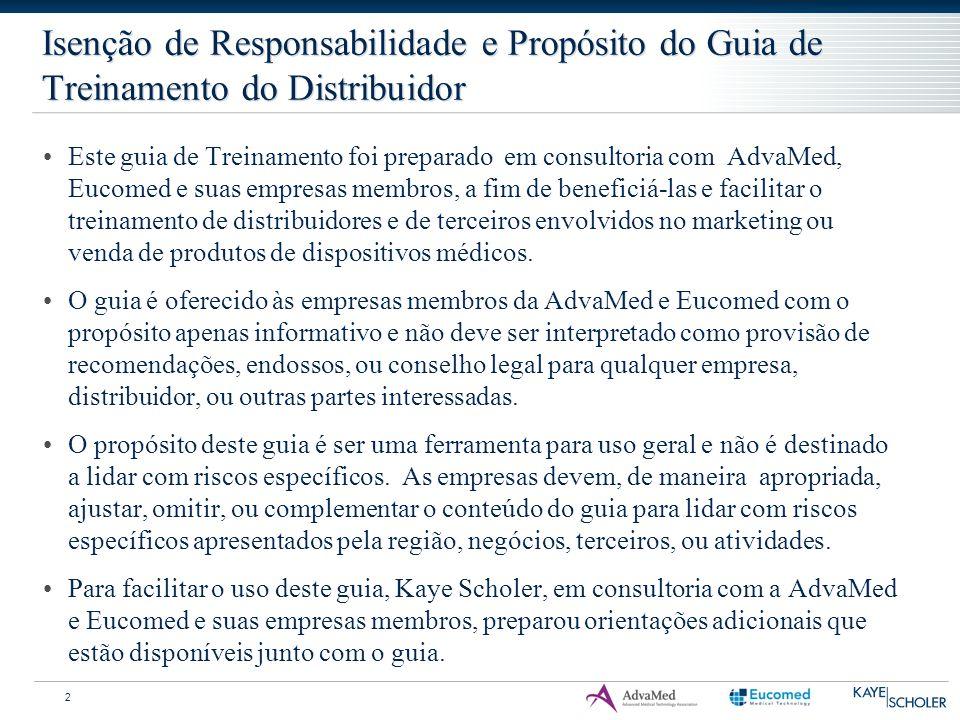 Isenção de Responsabilidade e Propósito do Guia de Treinamento do Distribuidor 2 Este guia de Treinamento foi preparado em consultoria com AdvaMed, Eu