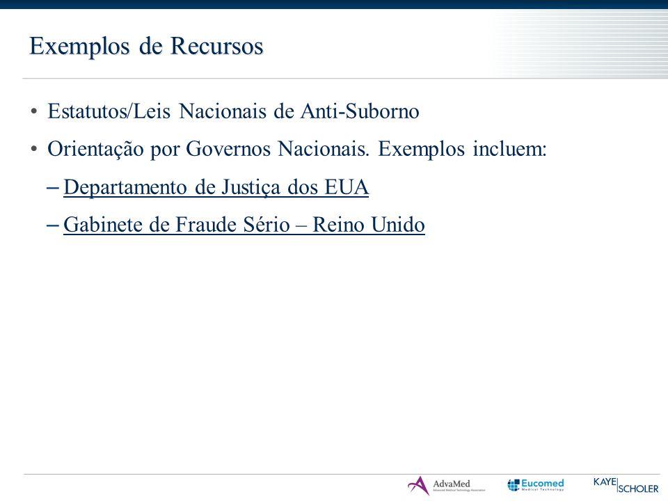 Exemplos de Recursos Estatutos/Leis Nacionais de Anti-Suborno Orientação por Governos Nacionais. Exemplos incluem: – Departamento de Justiça dos EUA D