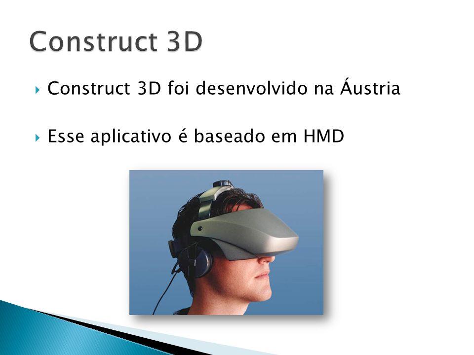  Construct 3D foi desenvolvido na Áustria  Esse aplicativo é baseado em HMD