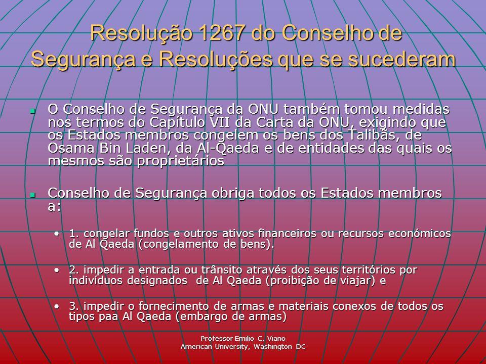 Professor Emilio C. Viano American University, Washington DC Resolução 1267 do Conselho de Segurança e Resoluções que se sucederam Resolução 1267 do C