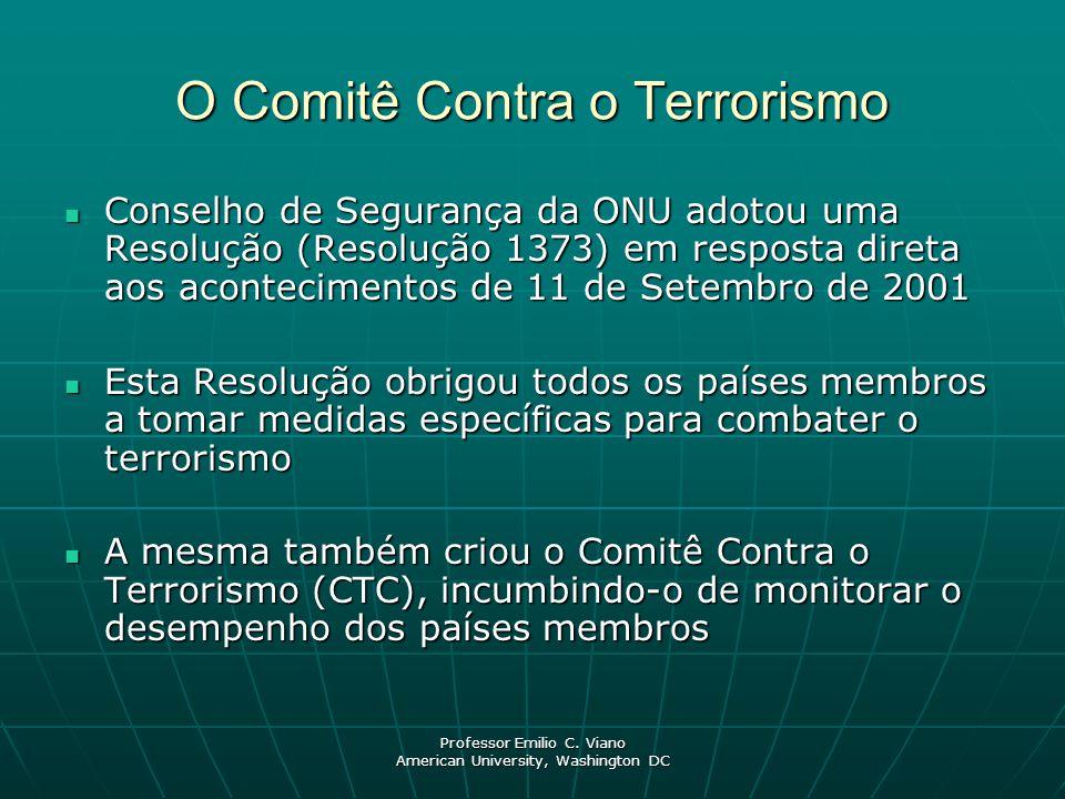 Professor Emilio C. Viano American University, Washington DC O Comitê Contra o Terrorismo Conselho de Segurança da ONU adotou uma Resolução (Resolução