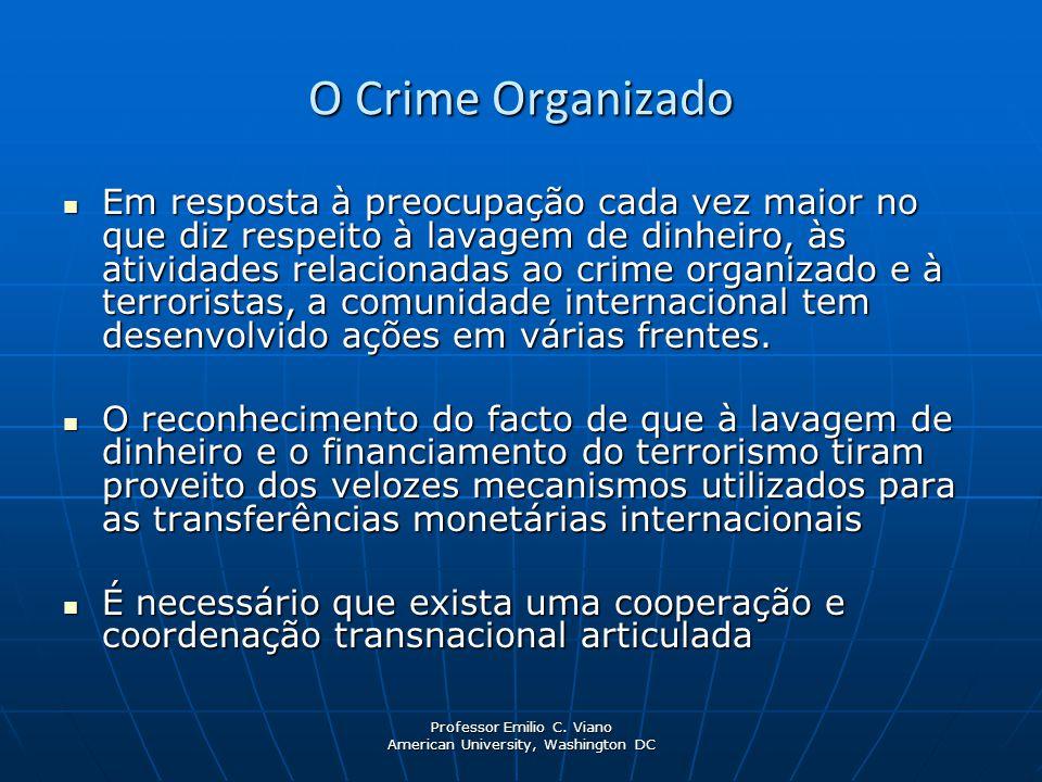 Professor Emilio C. Viano American University, Washington DC O Crime Organizado Em resposta à preocupação cada vez maior no que diz respeito à lavagem