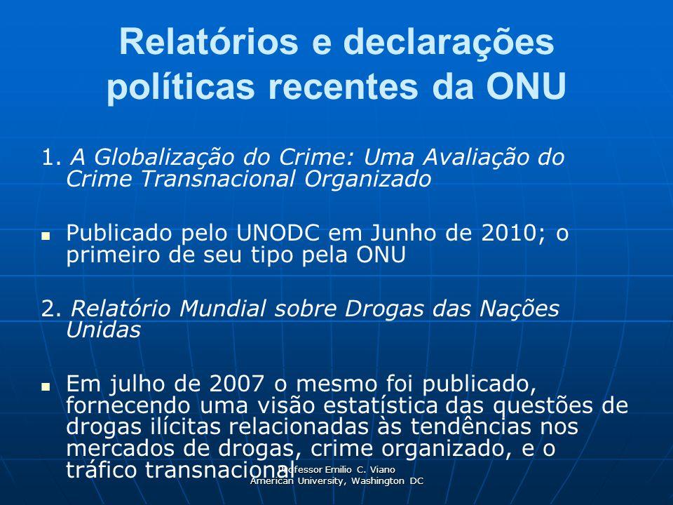 Professor Emilio C. Viano American University, Washington DC Relatórios e declarações políticas recentes da ONU 1. A Globalização do Crime: Uma Avalia