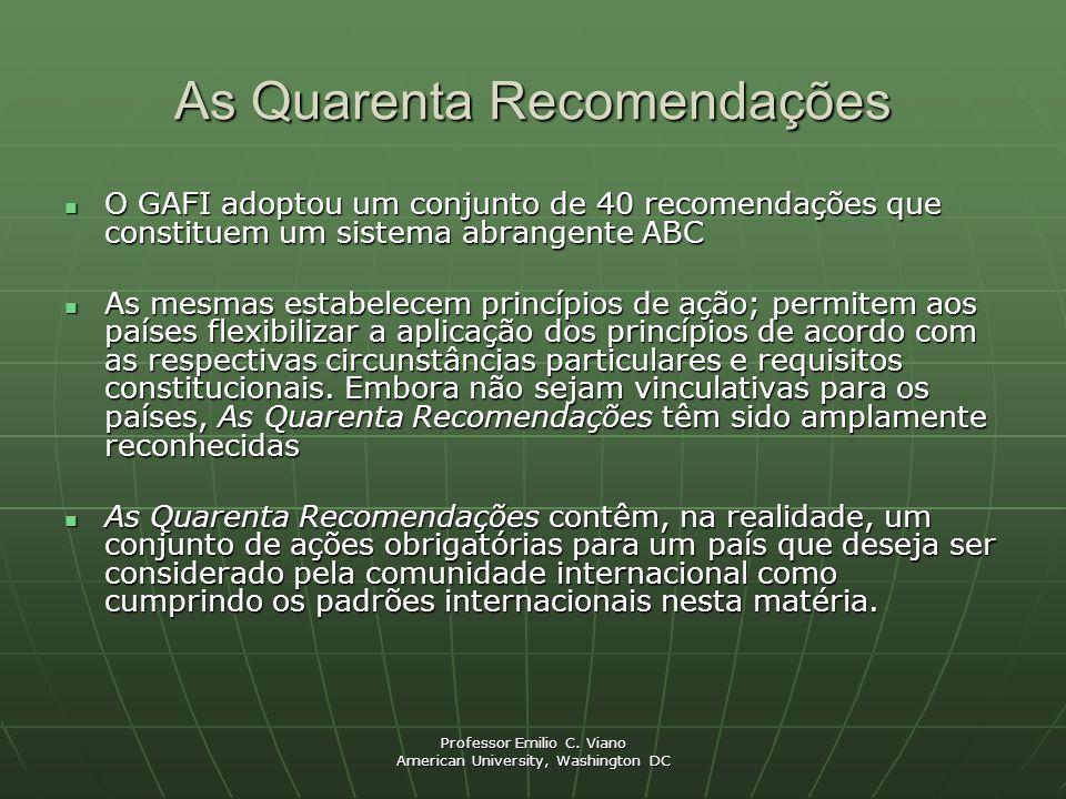 Professor Emilio C. Viano American University, Washington DC As Quarenta Recomendações O GAFI adoptou um conjunto de 40 recomendações que constituem u