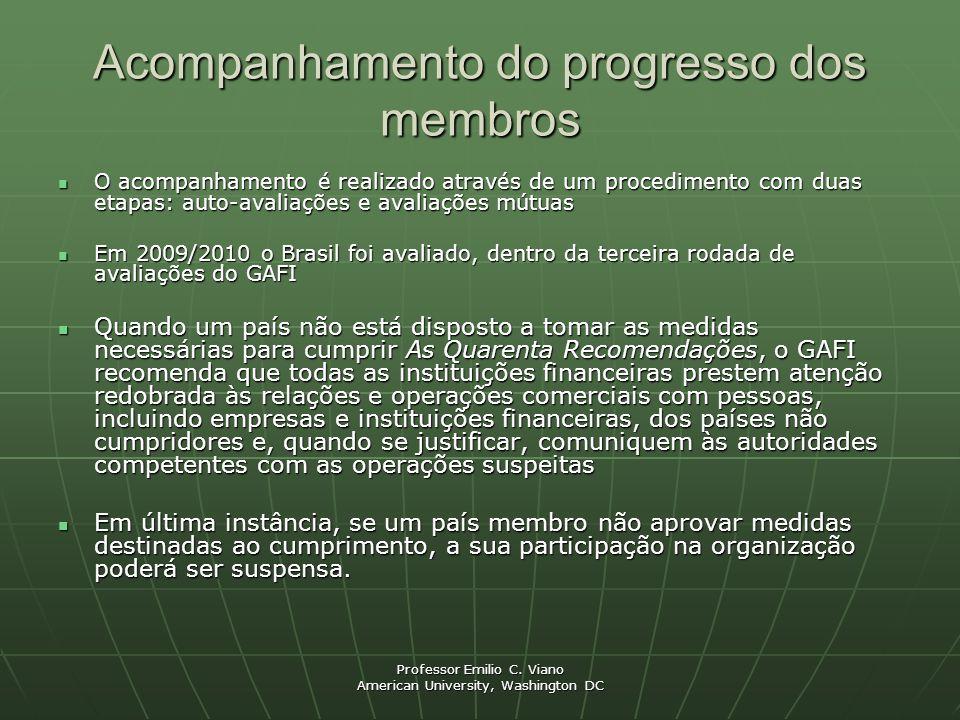 Professor Emilio C. Viano American University, Washington DC Acompanhamento do progresso dos membros O acompanhamento é realizado através de um proced